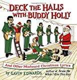 Deck the Halls with Buddy Holly: And Other Misheard Christmas Lyrics