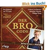 Der Bro Code: Das H�rbuch zur TV-Serie How I Met Your Mother