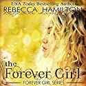 The Forever Girl: Forever Girl, Book 1 Audiobook by Rebecca Hamilton Narrated by Sarah McKee