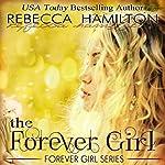 The Forever Girl: Forever Girl, Book 1 | Rebecca Hamilton