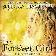 The Forever Girl: Forever Girl, Book 1 | Livre audio Auteur(s) : Rebecca Hamilton Narrateur(s) : Sarah McKee