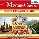 Minute Mandarin Chinese Audiobook by Mark Frobose Narrated by Mark Frobose
