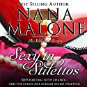 Sexy in Stilettos: A Sassy Romantic Comedy (       UNABRIDGED) by Nana Malone Narrated by Traci Odom