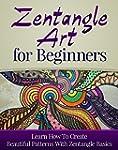 Zentangle Art For Beginners: Learn Ho...