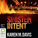 Sinister Intent: Lexie Rogers, Book 1 Audiobook by Karen M. Davis Narrated by Kate Hosking