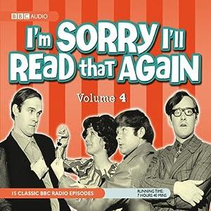 I'm Sorry I'll Read that Again, Volume 4 | [Graeme Greene, Bill Oddie, Tim Brooke-Taylor, Jo Kendall, Elizabeth Lord, John Cleese]