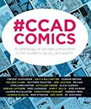 #CCADComics: An anthology of the best comics from CCAD students, faculty, and alumni.
