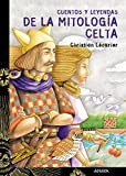 Cuentos y leyendas de la mitologia celta/ Stories and Legends of the Celtic Mythology (Spanish Edition)