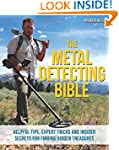 The Metal Detecting Bible: Helpful Ti...