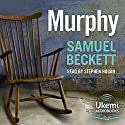 Murphy Audiobook by Samuel Beckett Narrated by Stephen Hogan