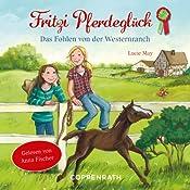 Das Fohlen von der Westernranch (Fritzi Pferdeglück 1) | Lucie May