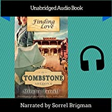 Finding Love in Tombstone Arizona (       UNABRIDGED) by Miralee Ferrell Narrated by Sorrel Brigman