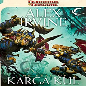The Seal of Karga Kul: A Dungeons & Dragons Novel | [Alex Irvine]
