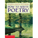 How To Write Poetry Scholastic Guides ~ Paul B. Janeczko
