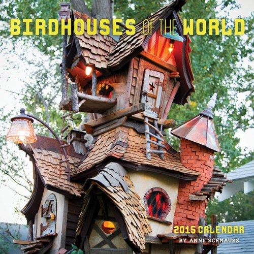 Birdhouses of the World 2015 Wall Calendar