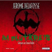 Im Blutkreis Hörbuch von Jerome Delafosse Gesprochen von: Simon Roden