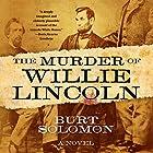 The Murder of Willie Lincoln: A Novel Hörbuch von Burt Solomon Gesprochen von: Hunter Graham