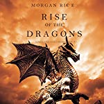 Rise of the Dragons: Kings and Sorcerers, Book 1 | Morgan Rice