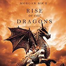 Rise of the Dragons: Kings and Sorcerers, Book 1 (       UNABRIDGED) by Morgan Rice Narrated by Wayne Farrell