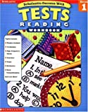 Scholastic Success With Tests: Reading - Grade 1 (Scholastic Success with Workbooks: Tests Reading)