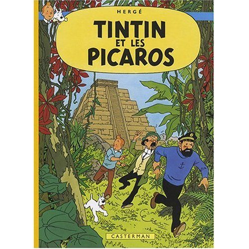 Les Aventures de Tintin: Tintin et les Picaros (French Edition of Tintin and the Picaros)