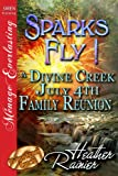 Sparks Fly! A Divine Creek July 4th Family Reunion [Divine Creek Ranch 11] (Siren Publishing Menage Everlasting) (The Divine Creek Ranch)