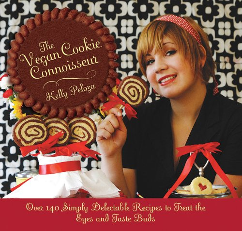 The Vegan Cookie Connoisseur: Over 140 Simply Delicious Recipes That Treat the Eyes and Taste Buds by Kelly Peloza