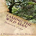 Taming the Wild Man (       UNABRIDGED) by Deborah Camp Narrated by Christine Williams