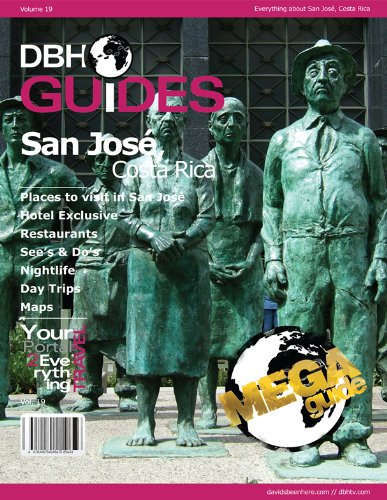 San Jose, Costa Rica Mega City Travel Guide 2012: Attractions, Restaurants, and More... (DBH City Guides)
