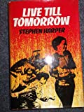 Live Till Tomorrow (0002224054) by Harper, Stephen