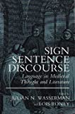 Sign, Sentence, Discourse: Language in Medieval Thought and Literature (0815624514) by Lois Roney