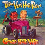 Gonzo Hate Vibe Tesco Vee's Hate Police