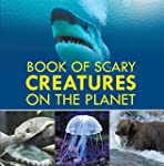 Book of Scary Creatures on the Planet...