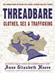 Threadbare: Clothes, Sex, and Traffic...
