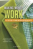 Making Money Work: The Teens' Guide to Saving, Investing, and Building Wealth (Financial Literacy for Teens)