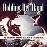 Holding Her Hand: Reed Brothers, Volume 15 | Tammy Falkner