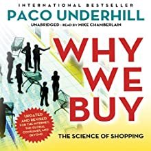 Why We Buy, Updated and Revised Edition: The Science of Shopping Audiobook by Paco Underhill Narrated by Mike Chamberlain