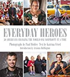 img - for Everyday Heroes: 50 Americans Changing the World One Nonprofit at a Time by Fried, Katrina (2012) Hardcover book / textbook / text book