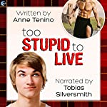 Too Stupid to Live: Romancelandia, Book 1 | Anne Tenino