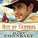 Out of Control: The Kincaid Bride Series, Vol. 1 (       UNABRIDGED) by Mary Connealy Narrated by Sherri Berger