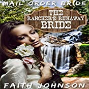 Mail Order Bride: The Rancher's Runway Bride: Brave Frontier Brides, Book 1 | Faith Johnson