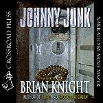 Johnny Junk | Brian Knight