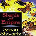 Shards of Empire Audiobook by Susan Shwartz Narrated by Jason O'Connell