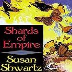 Shards of Empire | Susan Shwartz