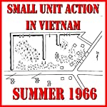 Small Unit Action in Vietnam, Summer 1966 | J. West