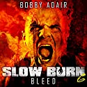 Slow Burn: Bleed, Book 6 (       UNABRIDGED) by Bobby Adair Narrated by Jason Damron