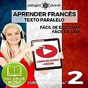 Aprender Francés - Texto Paralelo Curso en Audio, No. 2 - Fácil de Leer - Fácil de Escuchar [Learn French - Parallel Text Audio Course No. 2] |  Polyglot Planet