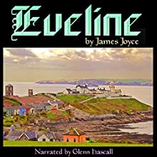 Eveline (       UNABRIDGED) by James Joyce Narrated by Glenn Hascall