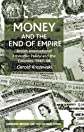 Money and the End of Empire