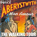 Aberystwyth Mon Amour - The Walking Tour | Malcolm Pryce